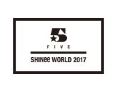 SHINee WORLD 2017 ~ FIVE ~ Special Edition